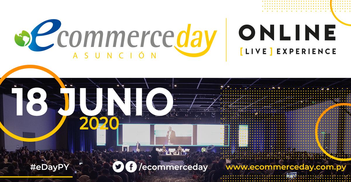 """Hoy es el eCommerce Day Asunción """"Online [Live] Experience: Capacítate y prepárate para lo que se viene en negocios digitales"""