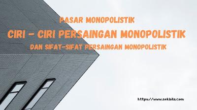 pengertian Monopolistik