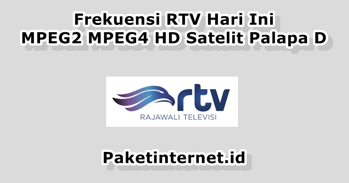 Update Frekuensi RTV Hari Ini April 2020 MPEG2 MPEG4 HD