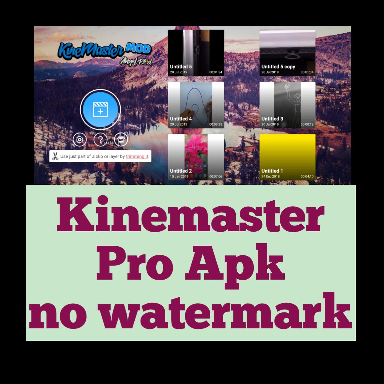 Kinemaster Pro Apk No Watermark - KineMaster Mod Apk