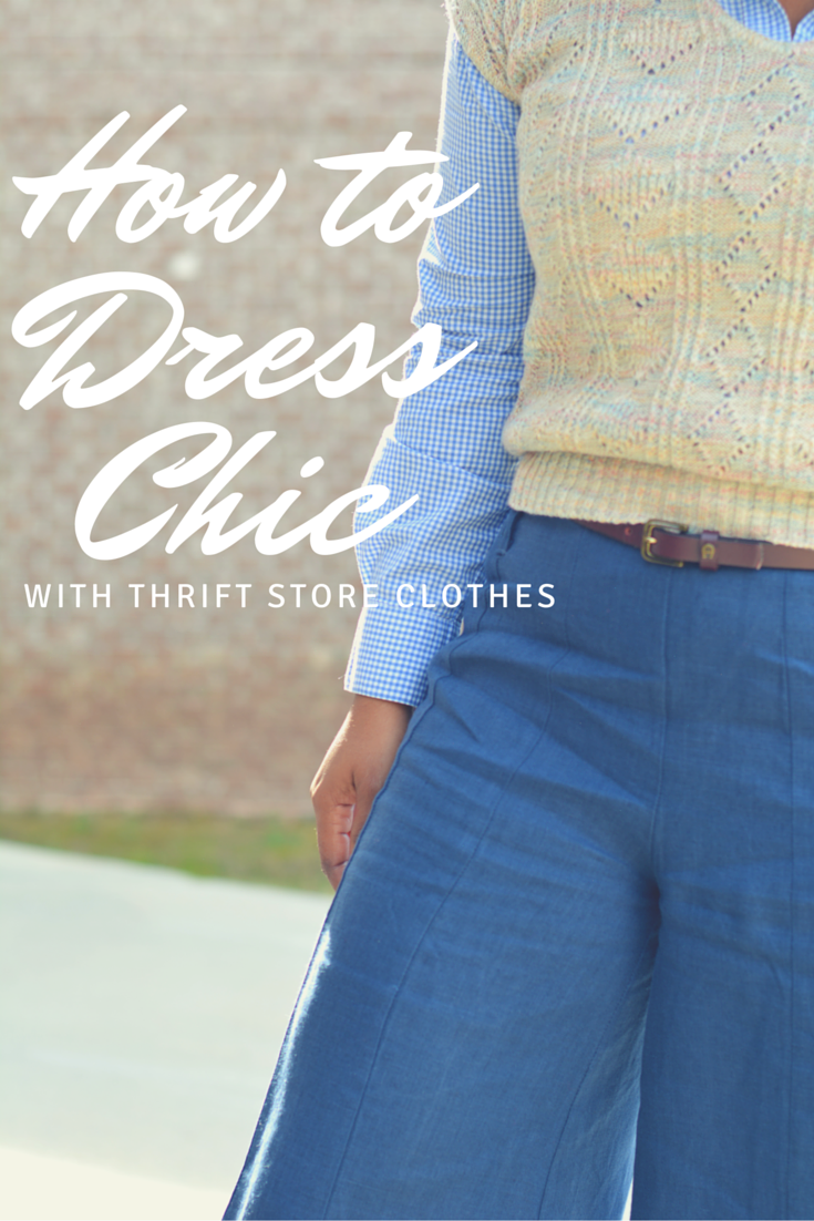 how to dress chic with thrift store clothes
