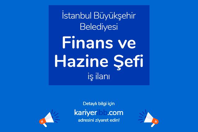 İstanbul Büyükşehir Belediyesi finans ve hazine şefi alımı yapacak. Kariyer İBB personel alımı kriterleri neler? Detaylar kariyeribb.com'da!