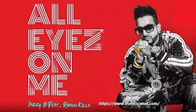 All Eyez On Me Song Lyrics | Feat. Roach Killa | Latest Punjabi Hit Song 2020