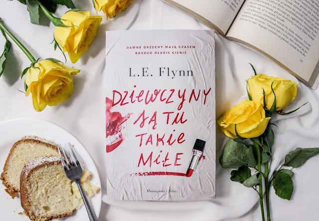 """""""Dziewczyny są tu takie miłe"""" L.E. Flynn"""