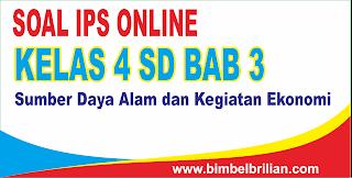 Soal IPS Online Kelas 4 SD Bab Sumber Daya Alam Dan Kegiatan Ekonomi - Langsung Ada Nilainya