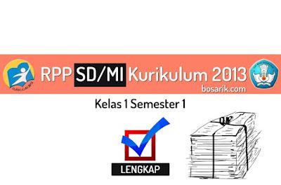 RPP SD/MI Kelas 1 Semester 1 Kurikulum 2013 Revisi 2017