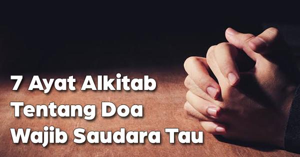 7 Ayat Alkitab Tentang Doa Wajib Saudara Tau