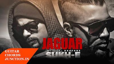 Jaguar: Muzical Doctorz Sukhe Feat Bohemia Guitar Chords-GUITAR CHORDS JUNCTION.IN