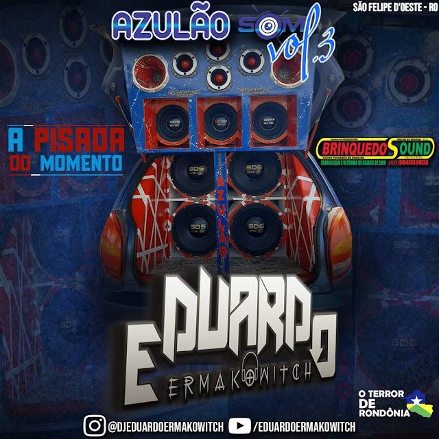 CD AZULÃO SOM - VOL.3 - DJ EDUARDO ERMAKOWITCH