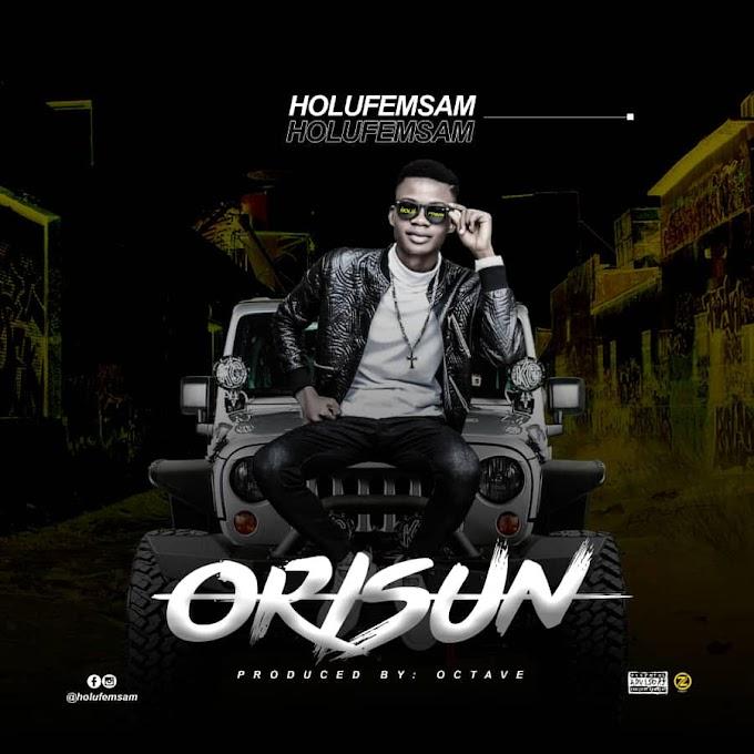 MUSIC: Holufemsam - Orisun