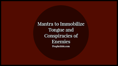 Mantra to Immobilize Conspiracies of Enemies