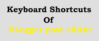 Keyboard Shortcuts For Blogger Post Editor