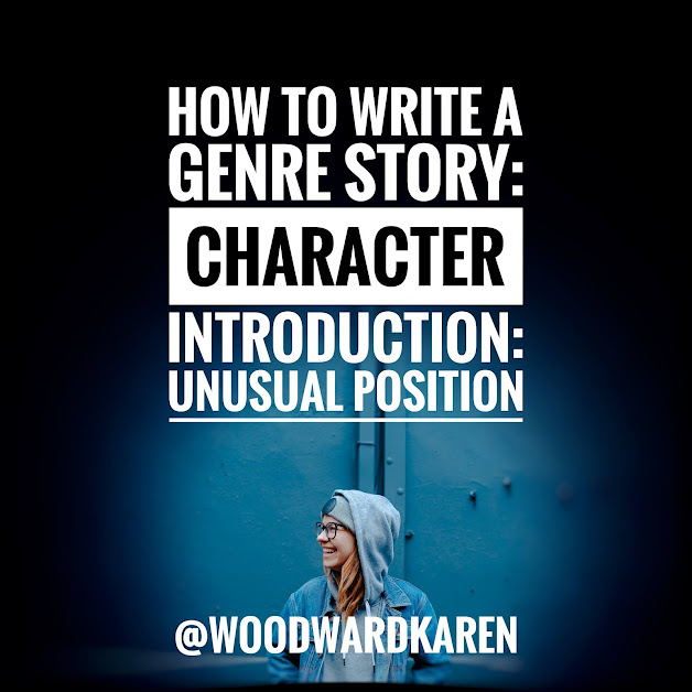 How to Write a Genre Story: Character Introduction: Unusual Position