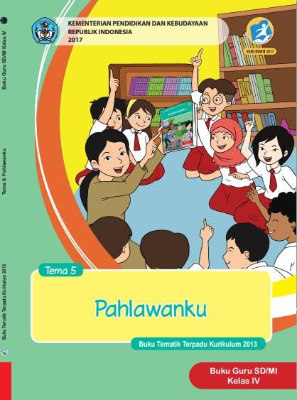 Buku Guru Kelas 4 SD/MI Tema 5: Pahlawanku Kurikulum 2013 Revisi 2017