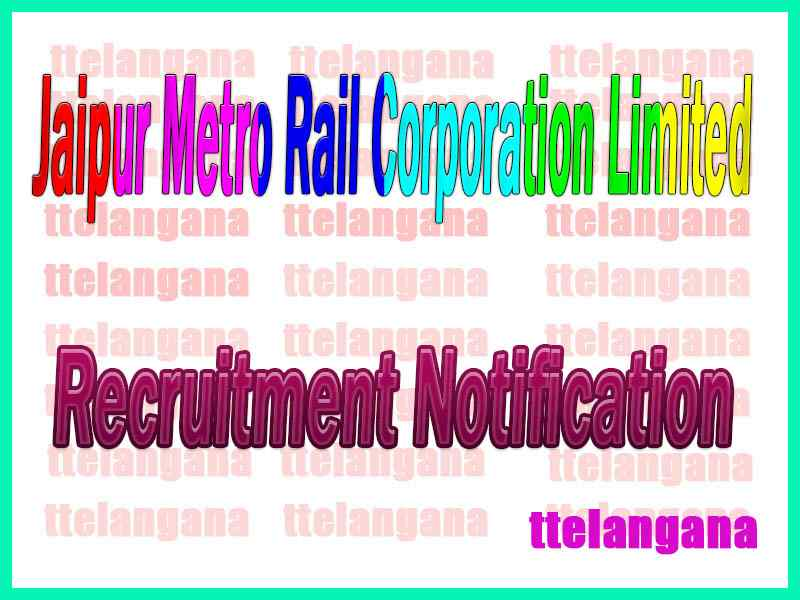 Jaipur Metro Rail Corporation Limited JMRC Recruitment Notification