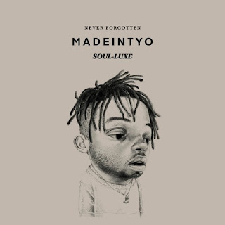 Madeintyo - Never Forgotten (SOUL-LUXE)