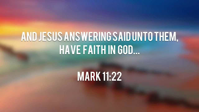 Image result for Mark 11:22