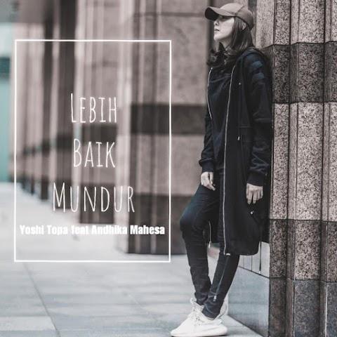 Yoshi Topa feat. Andika Mahesa - Lebih Baik Mundur MP3