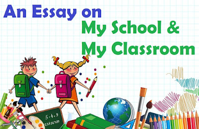 An Essay on My School For Class 5 - My Classroom Essay in English For Class 5