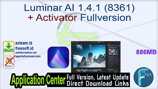 Luminar AI 1.4.1 (8361) + Activator Fullversion