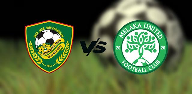 Live Streaming Kedah Darul Aman vs Melaka United 30.9.2021 Piala Malaysia