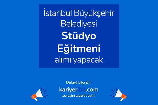 İstanbul Büyükşehir Belediyesi iştiraki Spor AŞ stüdyo eğitmeni alımı yapacak. İş ilanı detayları kariyeribb.com'da!