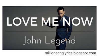Love Me Now – John Legend