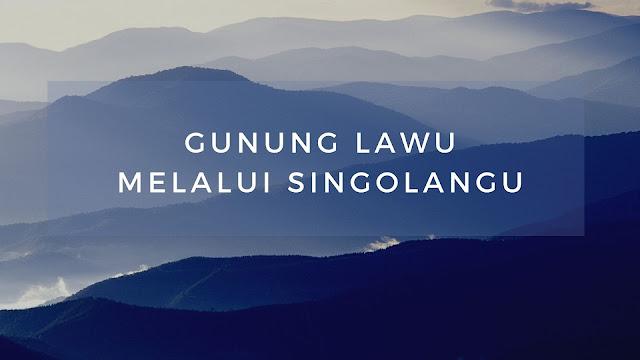 Jalur Pendakian Gunung Lawu Via Singolangu