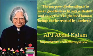 """The purpose of education is to make good human beings with skill and expertise. Enlightened human beings can be created by teachers."""