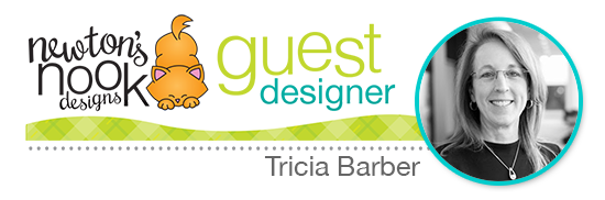 Newton's Nook Designs - January Guest Designer, Tricia Barber