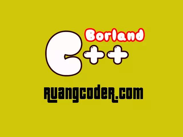 Borland C++ : Pengertian dan Contoh Program Borland C++