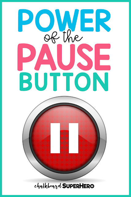 power of the pause button for helping with student transitions