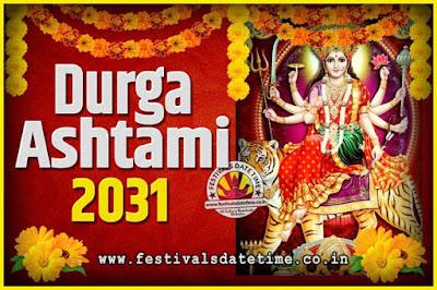 2031 Durga Ashtami Pooja Date and Time, 2031 Durga Ashtami Calendar