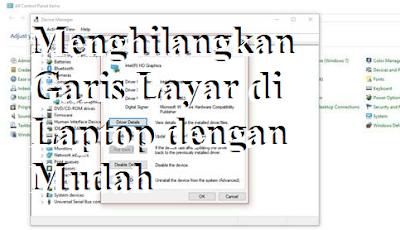 Cara Menghilangkan Garis Layar di Laptop dengan Mudah