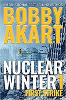 Nuclear Winter First Strike by Bobby Akart (Book cover)