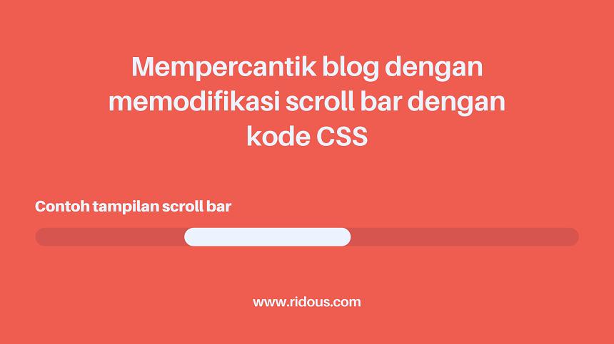 Cara Mengganti Warna Scroll Bar Agar tampilan Blog Lebih Keren