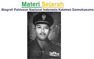 Materi Sejarah : Biografi Pahlawan Nasional Indonesia Katamso Darmokusumo