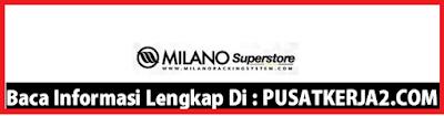 Loker Daerah Medan D3 Milano Super Store November 2019