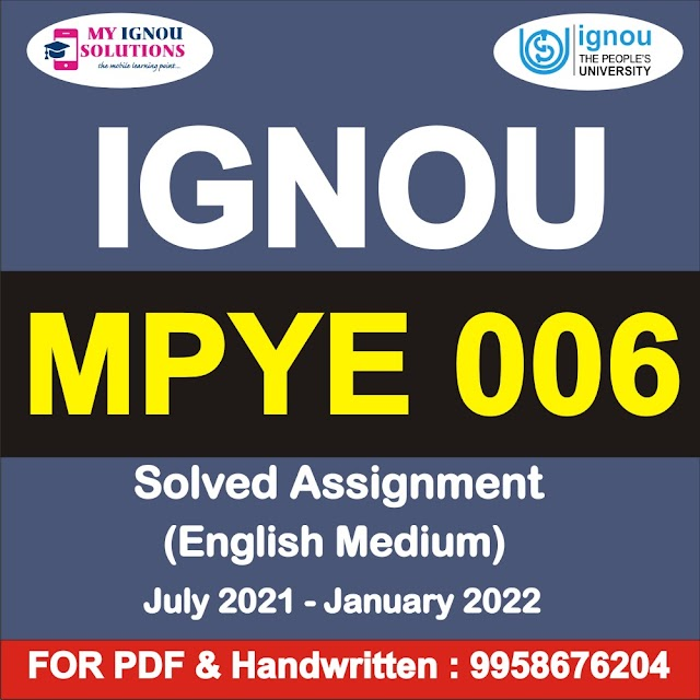 MPYE 006 Solved Assignment 2021-22