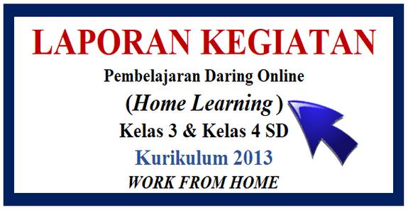 Laporan Pembelajaran Daring Online Work From Home Guru Kelas 3 Dan 4 Sd K 2013 Mayfile