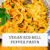 ★★★★★ 2209 Reviews: The BEST #Recipes >> Vegan Red Bell Pepper #Pasta