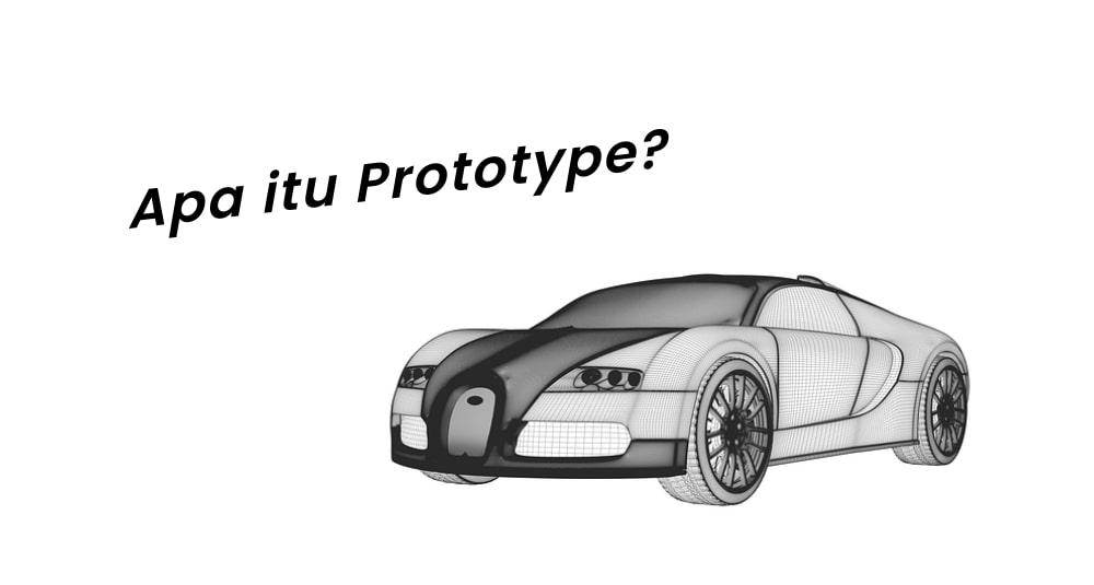 Apa itu Prototype Produk