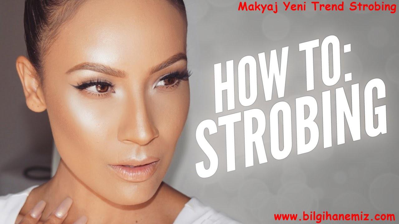 Makyajda son trend: Strobing