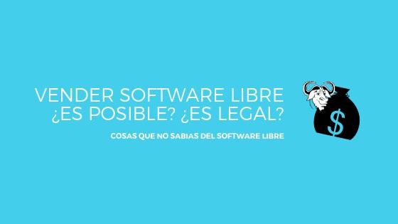 Vender software libre ¿es posible?