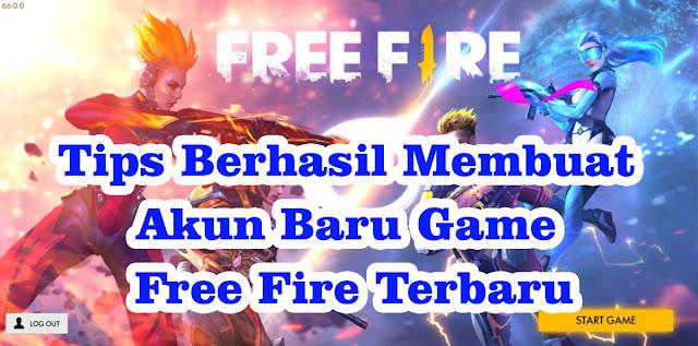 Tips Berhasil Membuat Akun Baru Game Free Fire Terbaru