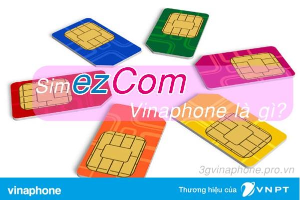 Sim Ezcom Vinaphone là gì? Cách dùng sim Ezcom Vinaphone