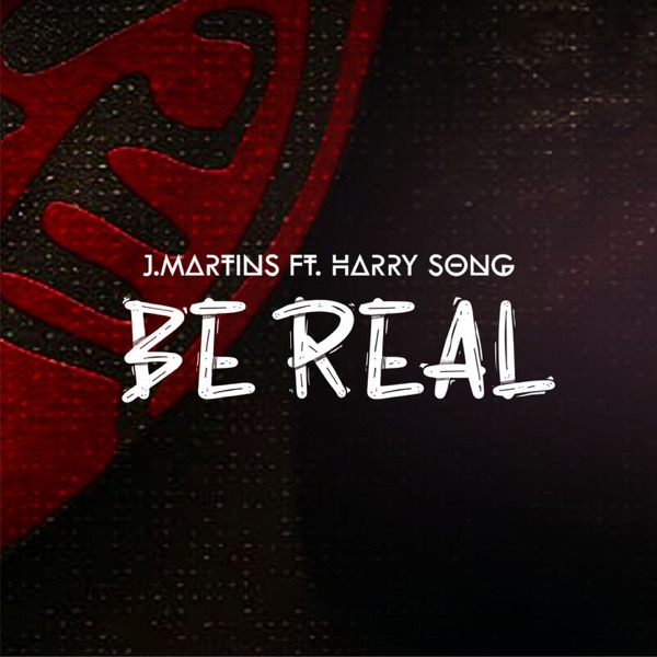 "[VIDEO+AUDIO]J. Martins – ""Be Real"" ft. Harrysong"