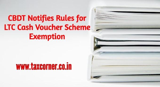 CBDT Notifies Rules for LTC Cash Voucher Scheme Exemption