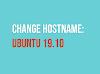 Cara Mengubah Hostname (Nama Komputer) di Ubuntu 19.10