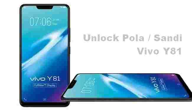 Cara Unlock Vivo Y81 Lupa Pola / PIN tanpa Flash Ulang